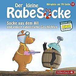 Socke aus dem All und andere rabenstarke Geschichten (Der kleine Rabe Socke - Das Hörspiel zur TV-Serie 12)