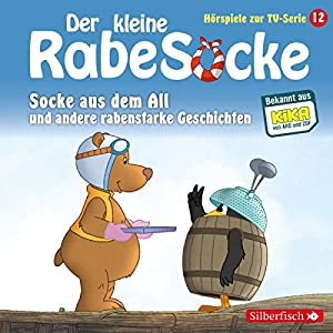 Socke aus dem All und andere rabenstarke Geschichten (Der kleine Rabe Socke - Das Hörspiel zur TV-Serie 12) Hörspiel