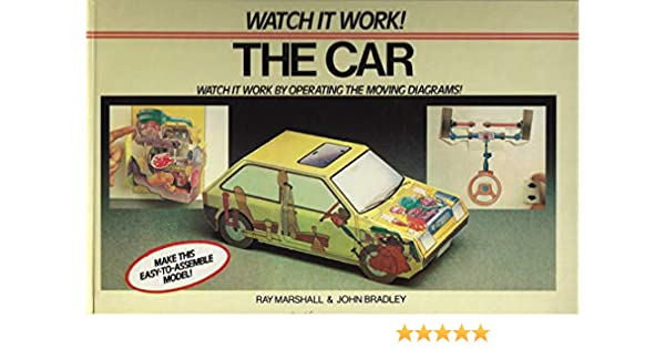 The Car: Watch It Work: Roy Marshall, John Bradley: 9780670203710: Amazon.com: Books