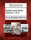 Dollars and Cents. Volume 1 Of 2, Anna Bartlett Warner, 1275824536