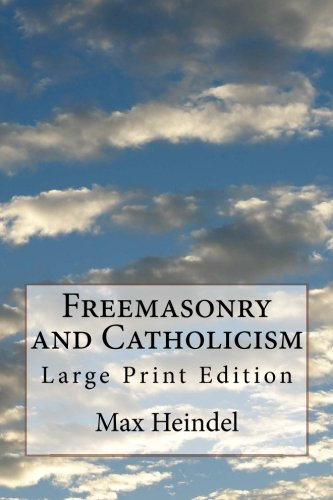Download Freemasonry and Catholicism: Large Print Edition ebook