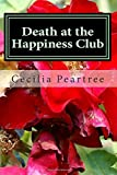 img - for Death at the Happiness Club: Volume 4 (Pitkirtly Mysteries) by Cecilia Peartree (2015-07-12) book / textbook / text book