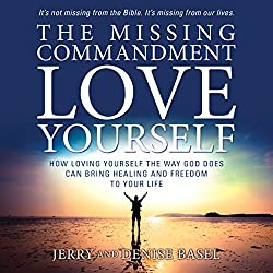 The Missing Commandment: Love Yourself