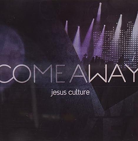 Come Away (Jesus Culture Come Away Cd)