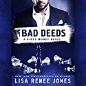 Bad Deeds: A Dirty Money Novel Audiobook by Lisa Renee Jones Narrated by Grace Grant, Jeremy York