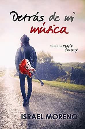 DETRÁS DE MI MÚSICA: Una comedia romántica musical eBook: Moreno ...
