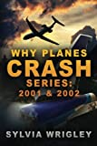 Why Planes Crash: 2001 & 2002: Volumes 1 and 2 (2001 and 2002)
