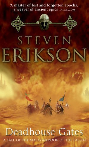 Deadhouse Gates (Book 2 of The Malazan Book of the Fallen) by Steven Erikson -