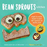 img - for Bean Sprouts Kitchen: Simple and Creative Recipes to Spark Kids' Appetites for Healthy Food book / textbook / text book