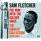 Sam Fletcher. The Man With The Golden Voice. The Singles Collection (1958-1967)
