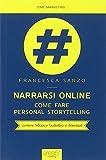 Narrarsi online. Come fare personal storytelling. Con e-book