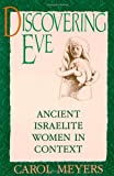 Discovering Eve, Carol L. Meyers, 0195065816
