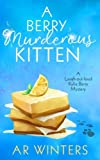 img - for A Berry Murderous Kitten: A Laugh-Out-Loud Kylie Berry Mystery book / textbook / text book