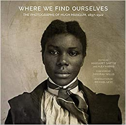 where we find ourselves the photographs of hugh mangum 18971922 documentary arts and culture published in association with the center for documentary studies at duke university