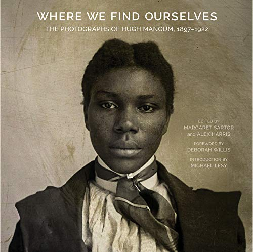 (Where We Find Ourselves: The Photographs of Hugh Mangum, 1897-1922 (Documentary Arts and Culture, Published in association with the Center for Documentary Studies at Duke University))