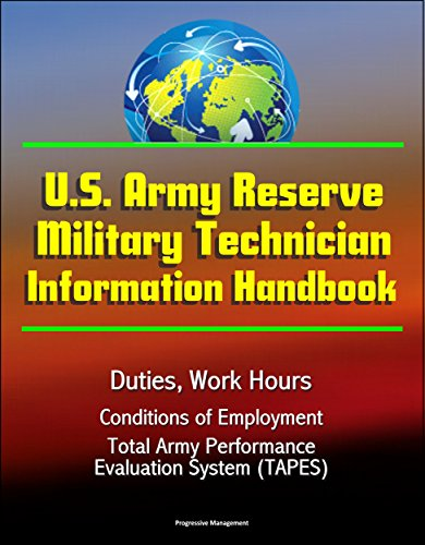 U.S. Army Reserve Military Technician Information Handbook - Duties, Work Hours, Conditions of Employment, Total Army Performance Evaluation System (TAPES)