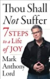 Thou Shall Not Suffer, Mark Anthony Lord, 1938289196