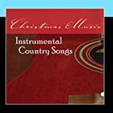 Christmas Music: Instrumental Country Songs