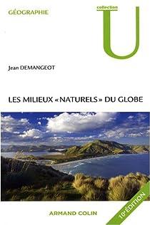 Les milieux 'naturels' du globe par Demangeot