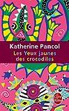 Les Yeux Jaunes Des Crocodiles (Le Livre De Poche) (French Edition)