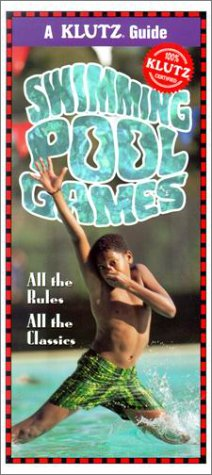Swimming Pool Games: All the Rules, All the Classics (Klutz Guides)