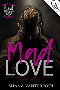 Mad Love (Guns & Ink Book 1) by [Vanterpool, Shana]