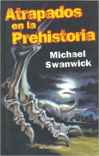 Atrapados en la prehistoria (Kronos): Amazon.es: Swanwick, Michael: Libros