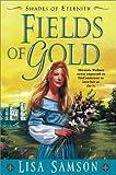 Fields of Gold, Lisa Samson, 0310223695