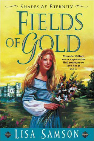 Fields of Gold (Shades of Eternity Series #2)