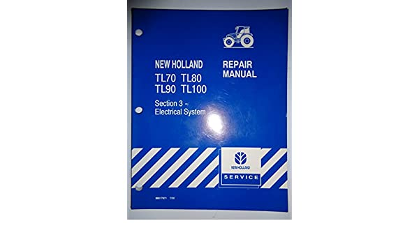 New Holland TL70 TL80 TL90 TL100 ELECTRICAL SYSTEM Service Manual 7 on