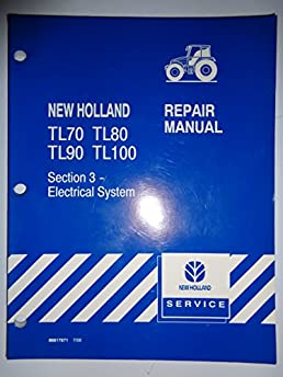 new holland tl70 tl80 tl90 tl100 electrical system service manual 7 rh amazon com New Holland Manuals S185 manual do trator new holland tl 80