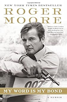 My Word is My Bond: A Memoir by [Moore, Sir Roger]
