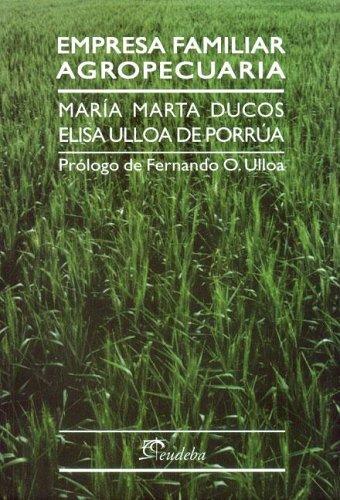 Descargar Libro Empresa Familiar Agropecuaria Maria Marta Ducos