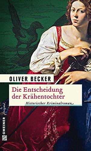 Die Entscheidung der Krähentochter (Historische Romane im GMEINER-Verlag)