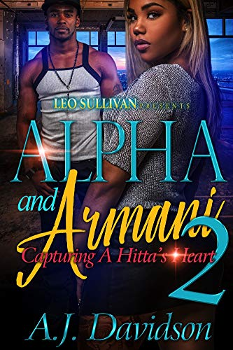 Alpha and Armani 2: Capturing A Hitta's Heart