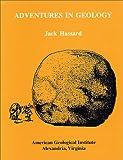 Adventures in Geology, Jack Hassard, 0922152047