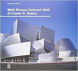 Walt Disney Concert Hall di Frank O. Gehry