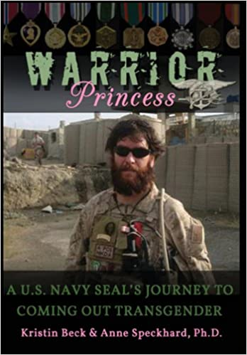 Book Warrior Princess: A U.S. Navy Seal's Journey to Coming Out Transgender