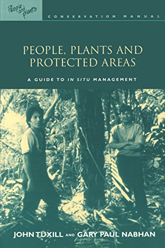 People and Plants Cons Ser 10 vols: People, Plants and Protected Areas: A Guide to in Situ Management (People and Plants International Conservation) (Volume 4) ()