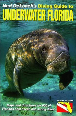 Ned Deloach's Diving Guide to Underwater Florida