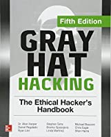 Gray Hat Hacking: The Ethical Hacker's Handbook, 5th Edition