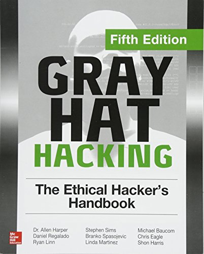 Gray Hat Hacking: The Ethical Hacker's Handbook, 5th Edition Front Cover