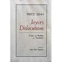 Joyce's Dislocutions: Essays on Reading as Translation