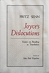 Joyce's Dislocutions: Essays on Reading as Translation