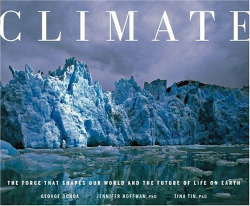 Climate: The Force That Shapes Our World and the Future of Life on ()