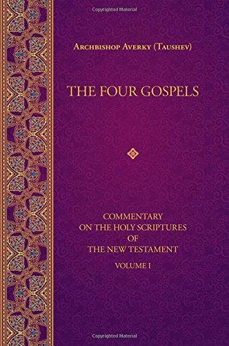 The Four Gospels (Commentary on the Holy Scriptures of the)