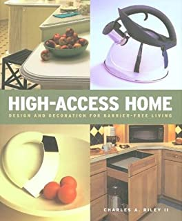 High Access Home: Design and Decoration for Barrier-Free Living