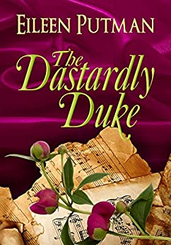 The Dastardly Duke: A Sensual Regency Romance (Love in Disguise Book 2) by [Putman, Eileen]