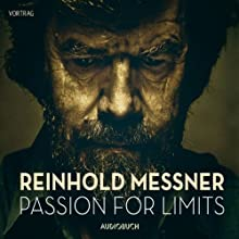 Passion for Limits Hörbuch von Reinhold Messner Gesprochen von: Reinhold Messner