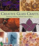 Creative Glass Crafts, Marthe Le Van, 1579904300